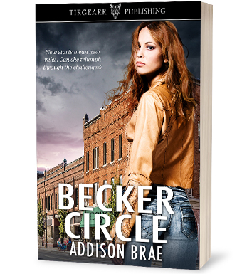 Becker Circle by Addison Brae - New starts mean new rules. Can she triumph through the challenges?