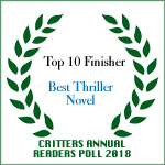 Readers voted Becker Circle #3 BEST THRILLER NOVEL in the 21st annual Critters Readers' Poll, 2019
