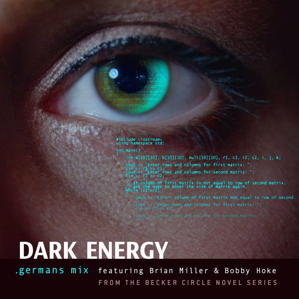 Dark Energy .germans mix featuring Brian Miller & Bobby Hoke lyrics by Addison Brae from the Becker Circle novel series